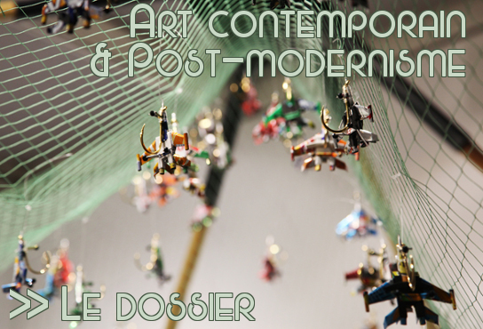 Dossier Art contemporain et Post-modernisme