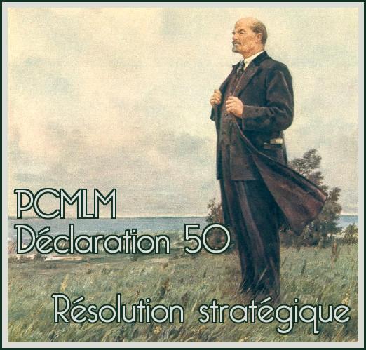 Lien vers la déclaration du PCMLM n°50 intitulée Résolution stratégique