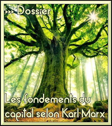 Lien vers le dossier : Les fondements du capital selon Karl Marx