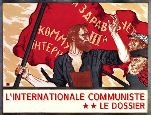 Lien vers le dossier : L'Internationale Communiste