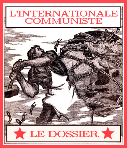 Liens vers le dossier : l'Internationale Communiste