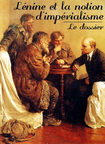 Liens vers le dossier : Lénine et la notion d'impérialisme