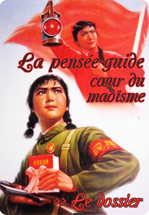 Lien vers le dossier La pensée-guide, coeur du maoïsme