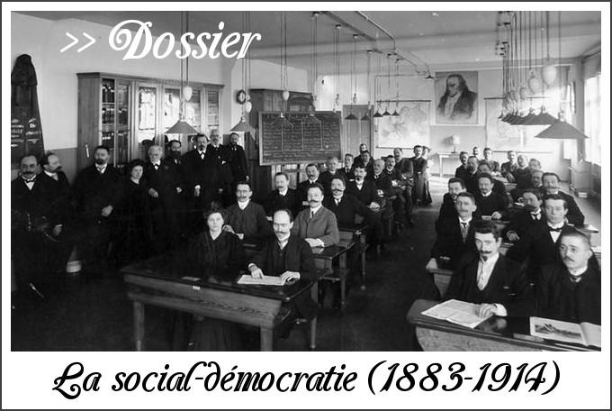 Lien vers le dossier : La Social-démocratie (1883-1914)