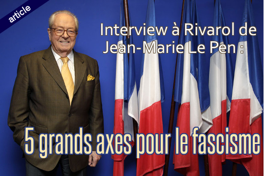 Lien vers l'article : Interview de Jean-Marie Le Pen : cinq grands axes pour le fascisme