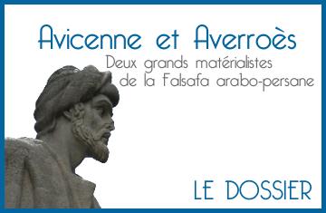 Avicenne et Averroès, deux grands matérialistes de la Falsafa : le dossier