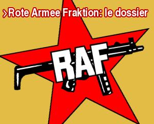 Lien vers le dossier : Trois lettres, un symbole : histoire de la Rote Armee Fraktion - Fraction Armée Rouge