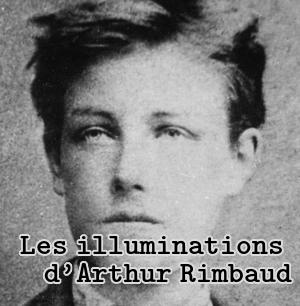 Les Illuminations d'Arthur Rimbaud, dossier